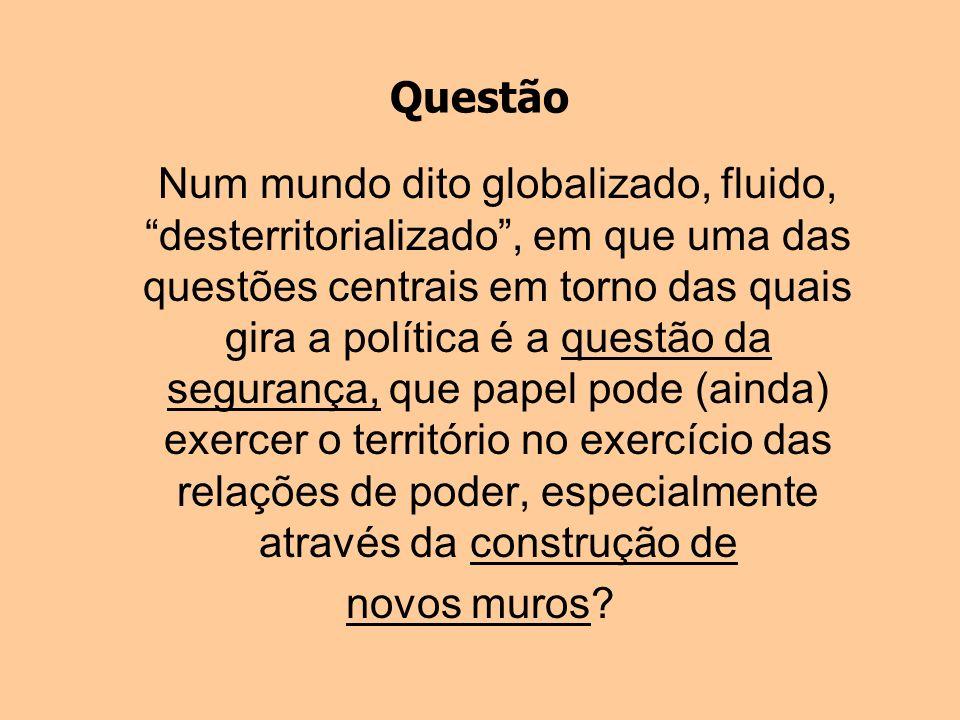 Questão Num mundo dito globalizado, fluido, desterritorializado, em que uma das questões centrais em torno das quais gira a política é a questão da se