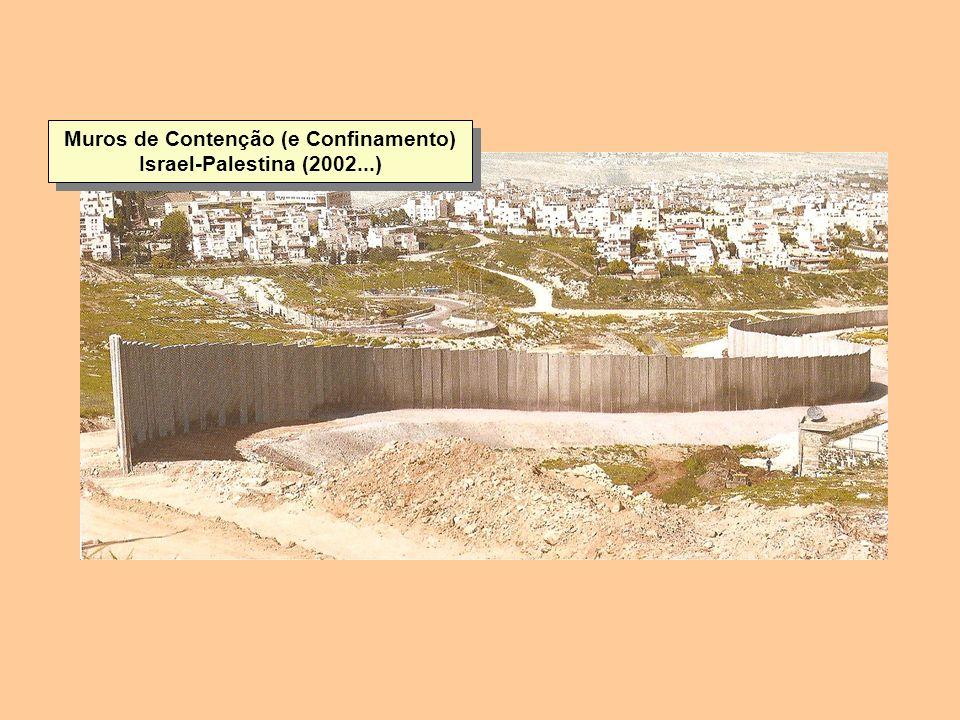 Muros de Contenção (e Confinamento) Israel-Palestina (2002...)
