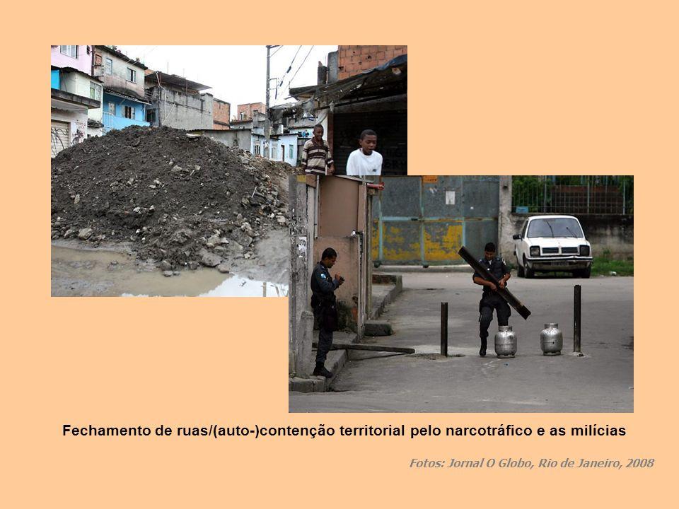 Fechamento de ruas/(auto-)contenção territorial pelo narcotráfico e as milícias Fotos: Jornal O Globo, Rio de Janeiro, 2008