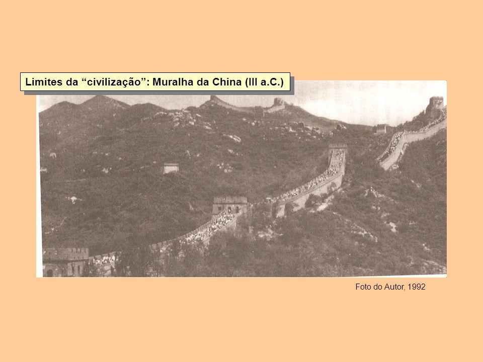 Foto do Autor, 1992 Limites da civilização: Muralha da China (III a.C.)