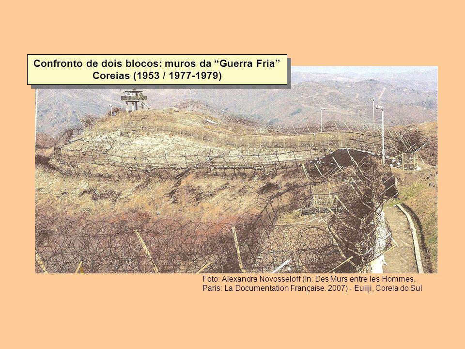 Confronto de dois blocos: muros da Guerra Fria Coreias (1953 / 1977-1979) Foto: Alexandra Novosseloff (In: Des Murs entre les Hommes. Paris: La Docume