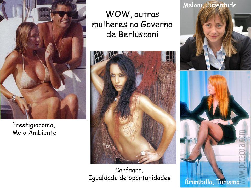 Brambilla, Turismo Carfagna, Igualdade de oportunidades Prestigiacomo, Meio Ambiente WOW, outras mulheres no Governo de Berlusconi Meloni, Juventude