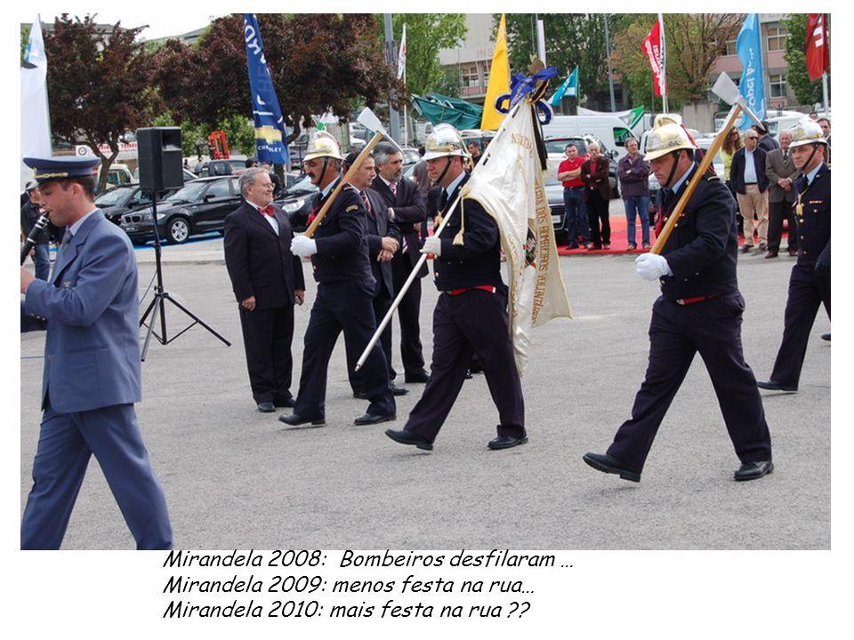 Mirandela 2008: Bombeiros desfilaram … Mirandela 2009: menos festa na rua… Mirandela 2010: mais festa na rua