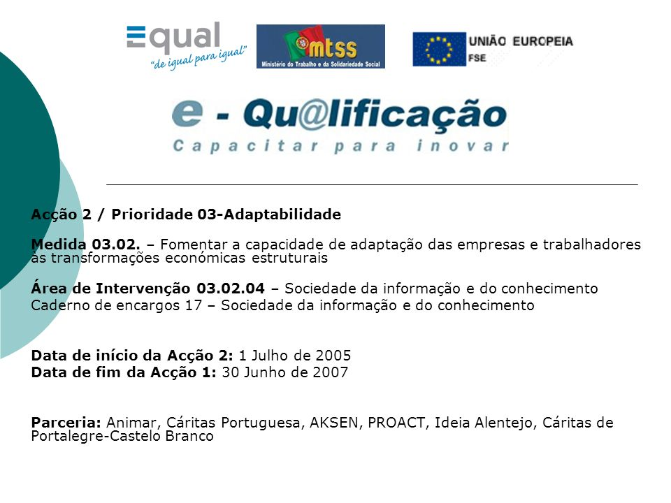 Acção 2 / Prioridade 03-Adaptabilidade Medida 03.02.