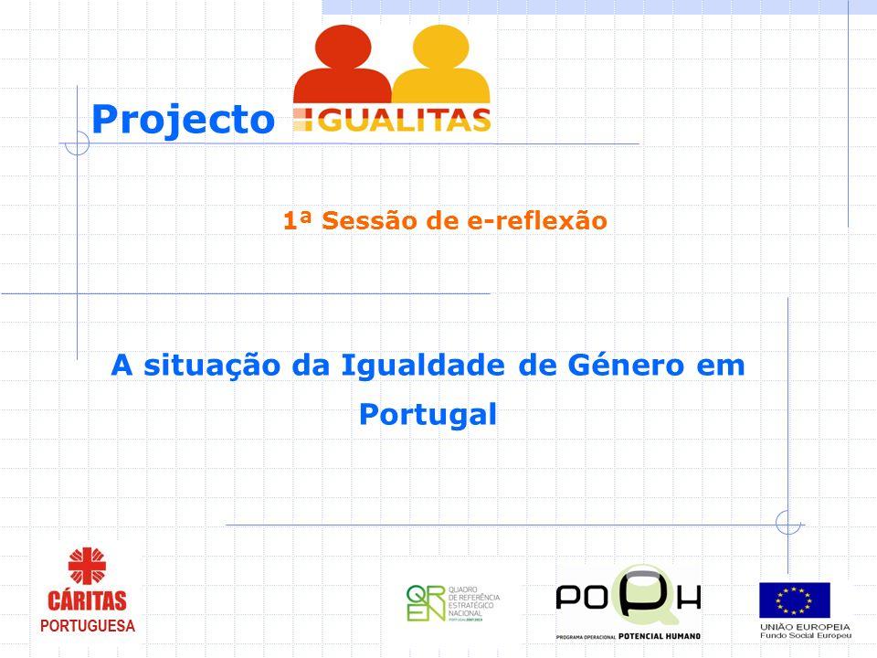 Projecto 1ª Sessão de e-reflexão A situação da Igualdade de Género em Portugal