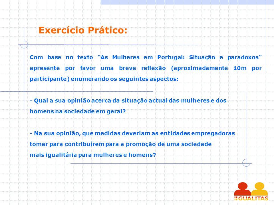 Com base no texto As Mulheres em Portugal: Situação e paradoxos apresente por favor uma breve reflexão (aproximadamente 10m por participante) enumeran