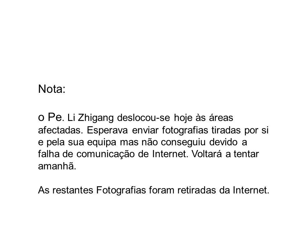 Nota: o Pe. Li Zhigang deslocou-se hoje às áreas afectadas.