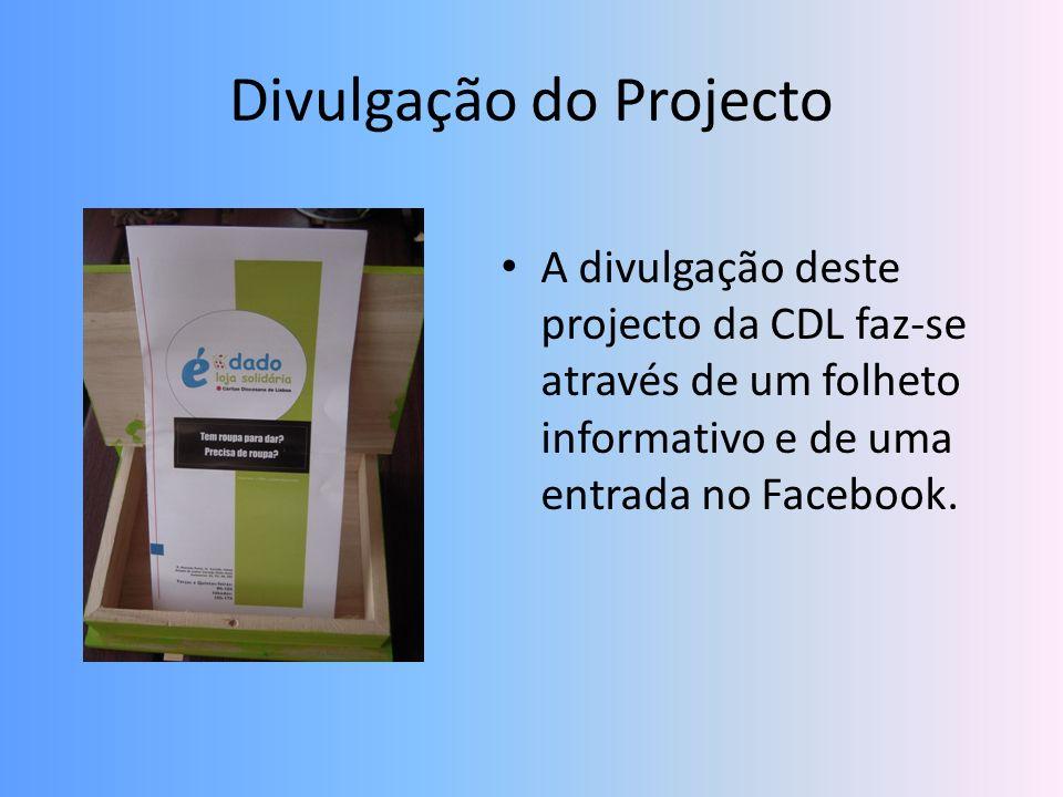 Divulgação do Projecto A divulgação deste projecto da CDL faz-se através de um folheto informativo e de uma entrada no Facebook.