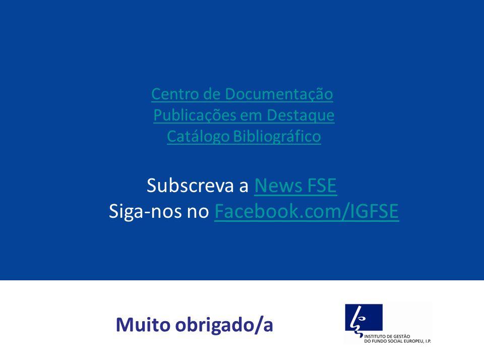 Centro de Documentação Publicações em Destaque Catálogo BibliográficoPublicações em DestaqueCatálogo Bibliográfico Subscreva a News FSENews FSE Siga-n