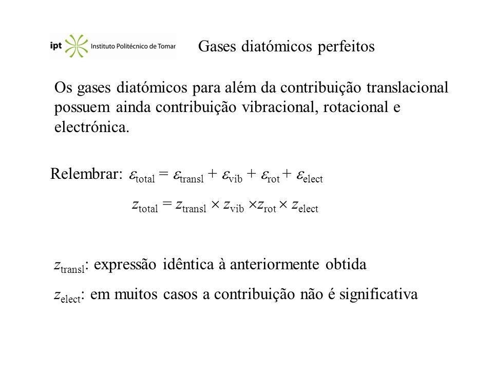 Gases diatómicos perfeitos Os gases diatómicos para além da contribuição translacional possuem ainda contribuição vibracional, rotacional e electrónic