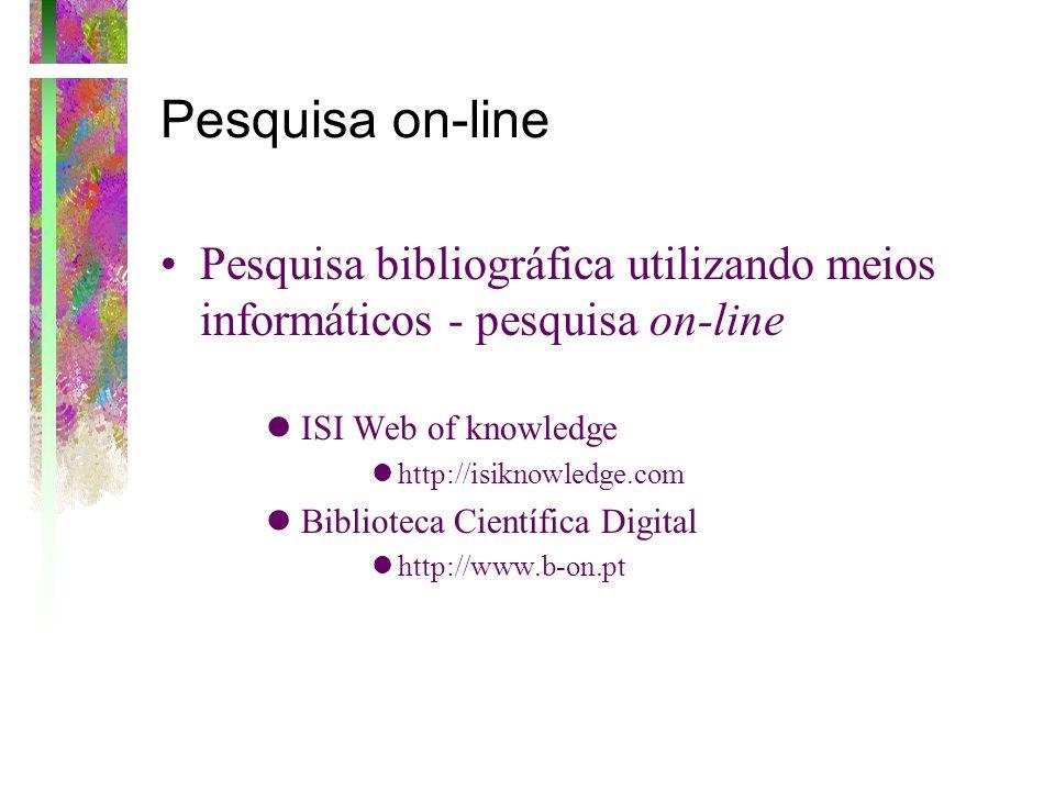 Pesquisa on-line Pesquisa bibliográfica utilizando meios informáticos - pesquisa on-line l ISI Web of knowledge lhttp://isiknowledge.com l Biblioteca