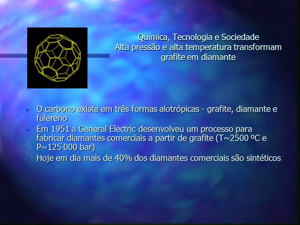 O carbono existe em três formas alotrópicas - grafite, diamante e fulereno O carbono existe em três formas alotrópicas - grafite, diamante e fulereno