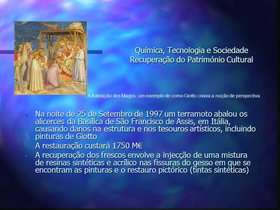 Química, Tecnologia e Sociedade Recuperação do Património Cultural Na noite de 25 de Setembro de 1997 um terramoto abalou os alicerces da Basílica de