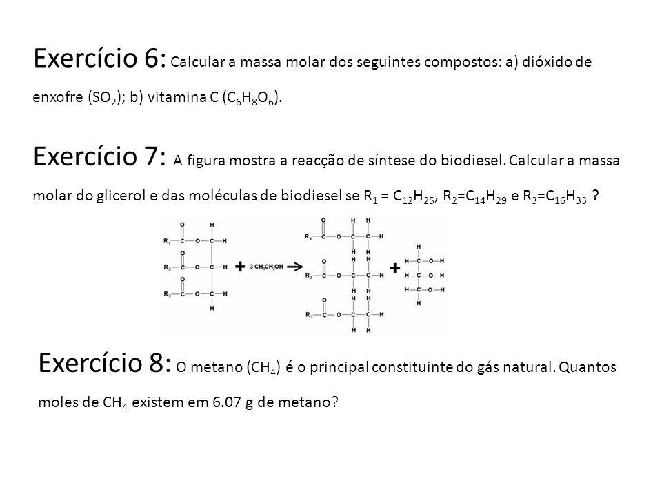 Exercício 6: Calcular a massa molar dos seguintes compostos: a) dióxido de enxofre (SO 2 ); b) vitamina C (C 6 H 8 O 6 ). Exercício 7: A figura mostra
