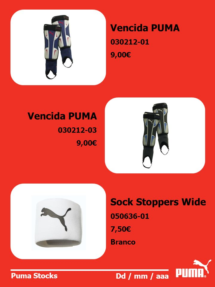 Puma Stocks Dd / mm / aaa Vencida PUMA 030212-01 9,00 Vencida PUMA 030212-03 9,00 Sock Stoppers Wide 050636-01 7,50 Branco