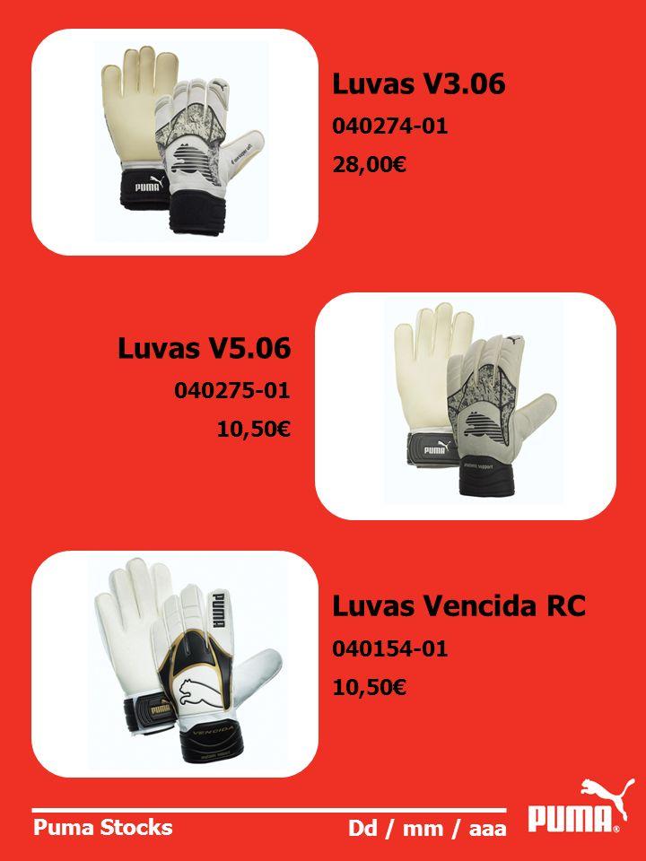 Puma Stocks Dd / mm / aaa Luvas V3.06 040274-01 28,00 Luvas V5.06 040275-01 10,50 Luvas Vencida RC 040154-01 10,50