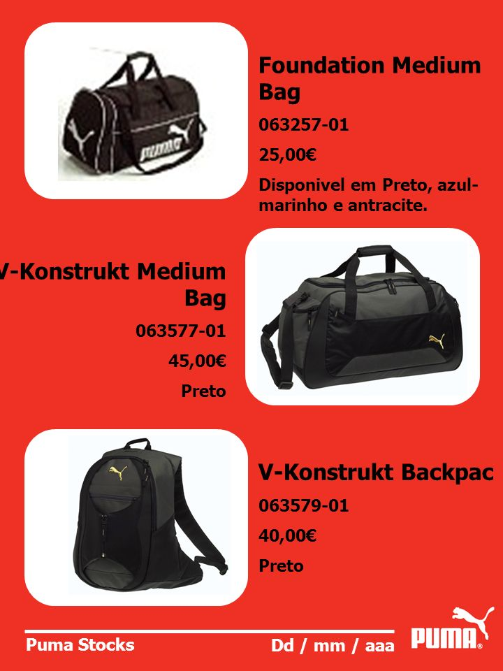 Puma Stocks Dd / mm / aaa Foundation Medium Bag 063257-01 25,00 Disponivel em Preto, azul- marinho e antracite. V-Konstrukt Medium Bag 063577-01 45,00