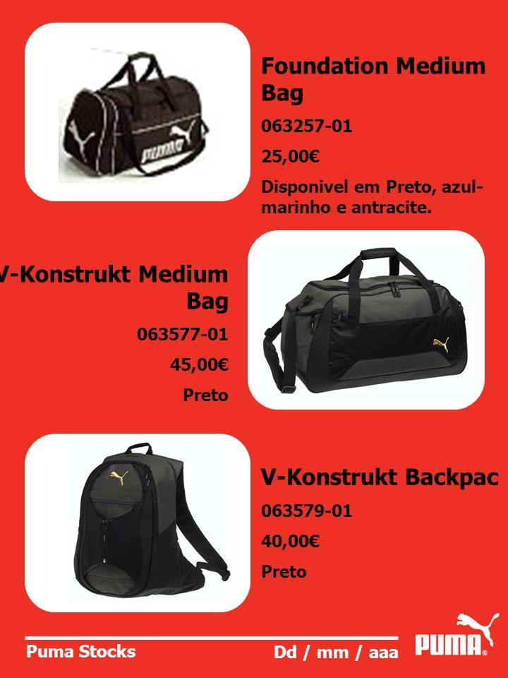 Puma Stocks Dd / mm / aaa V5.08 Backpack 064582-03 30,00 Preto Pack 3 V5.08 Shoebag 064587-03 30,00 Preto-Azul V5-06 Backpack 061905-07 20,00 Preto