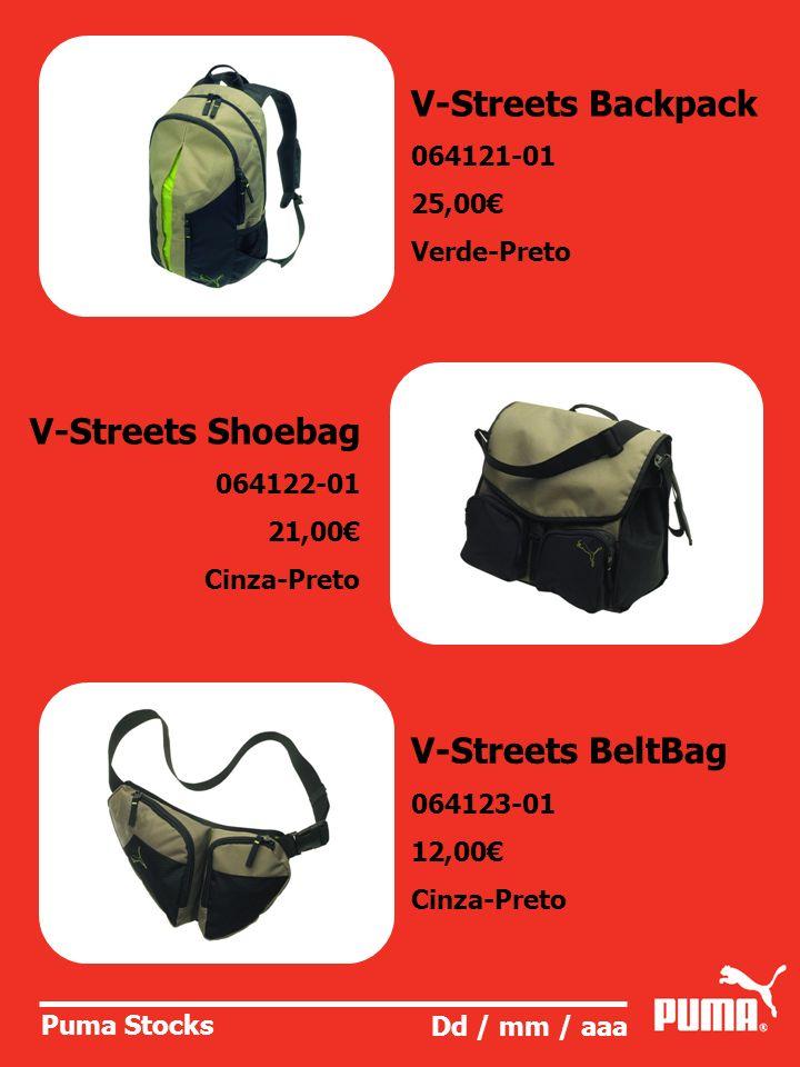 Puma Stocks Dd / mm / aaa V-Streets Backpack 064121-01 25,00 Verde-Preto V-Streets Shoebag 064122-01 21,00 Cinza-Preto V-Streets BeltBag 064123-01 12,