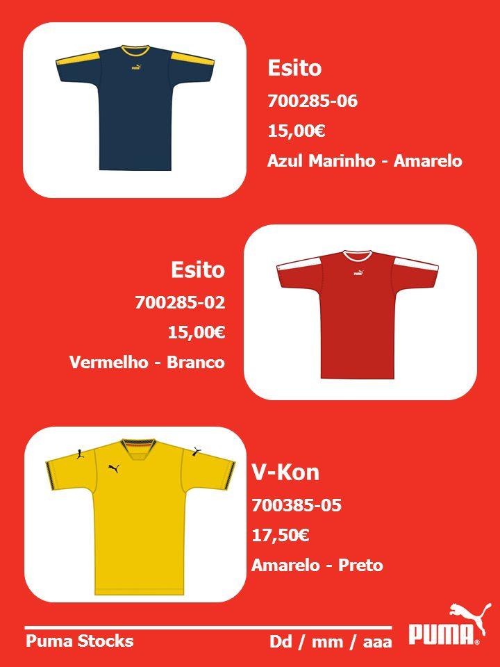Puma Stocks Dd / mm / aaa Esito 700285-02 15,00 Vermelho - Branco Esito 700285-06 15,00 Azul Marinho - Amarelo V-Kon 700385-05 17,50 Amarelo - Preto