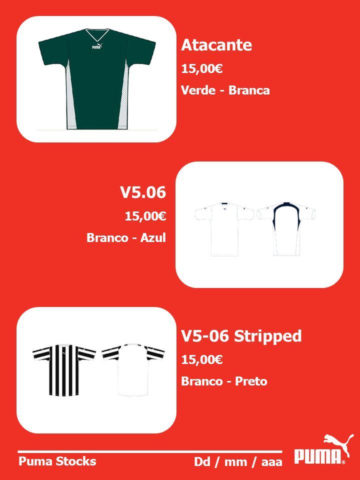 Puma Stocks Dd / mm / aaa Atacante 15,00 Verde - Branca V5.06 15,00 Branco - Azul V5-06 Stripped 15,00 Branco - Preto