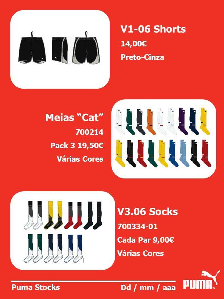 Puma Stocks Dd / mm / aaa Meias Cat 700214 Pack 3 19,50 Várias Cores V3.06 Socks 700334-01 Cada Par 9,00 Várias Cores V1-06 Shorts 14,00 Preto-Cinza