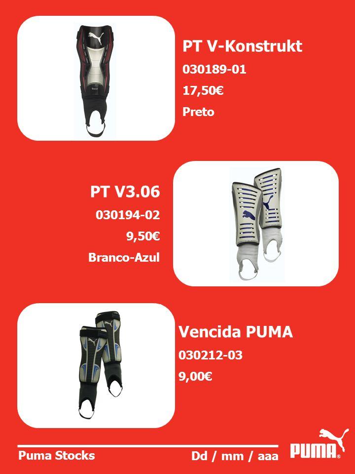 Puma Stocks Dd / mm / aaa PT V-Konstrukt 030189-01 17,50 Preto PT V3.06 030194-02 9,50 Branco-Azul Vencida PUMA 030212-03 9,00