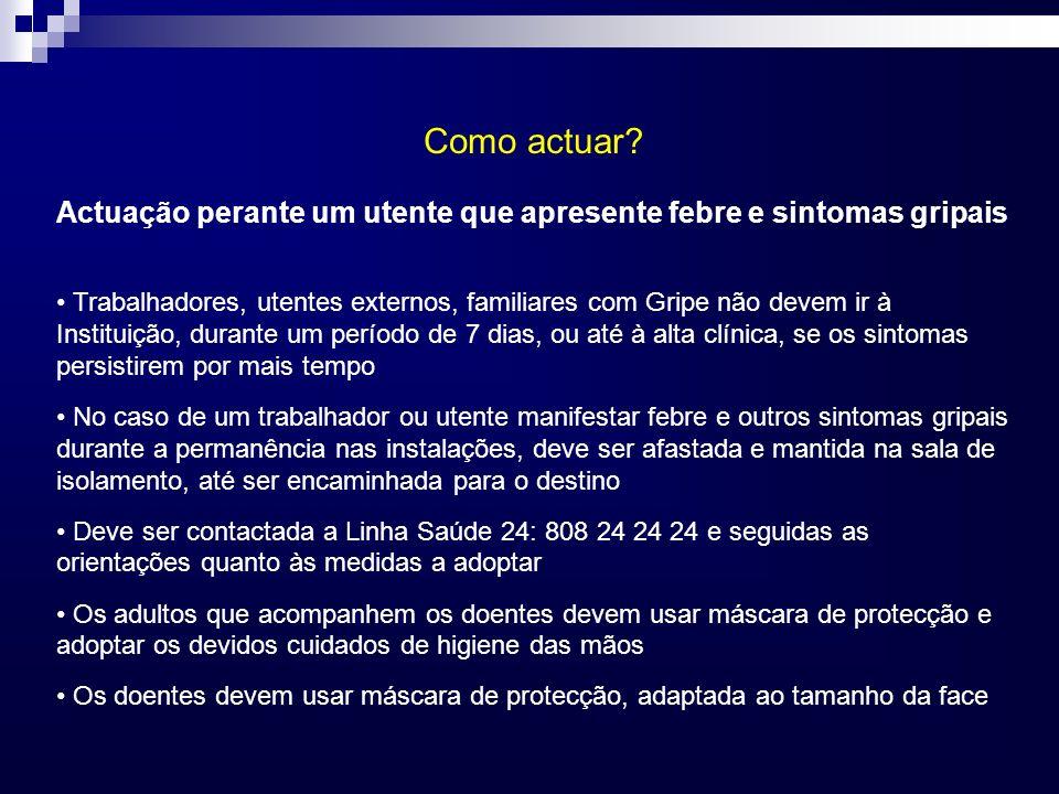 Trabalhadores, utentes externos, familiares com Gripe não devem ir à Instituição, durante um período de 7 dias, ou até à alta clínica, se os sintomas