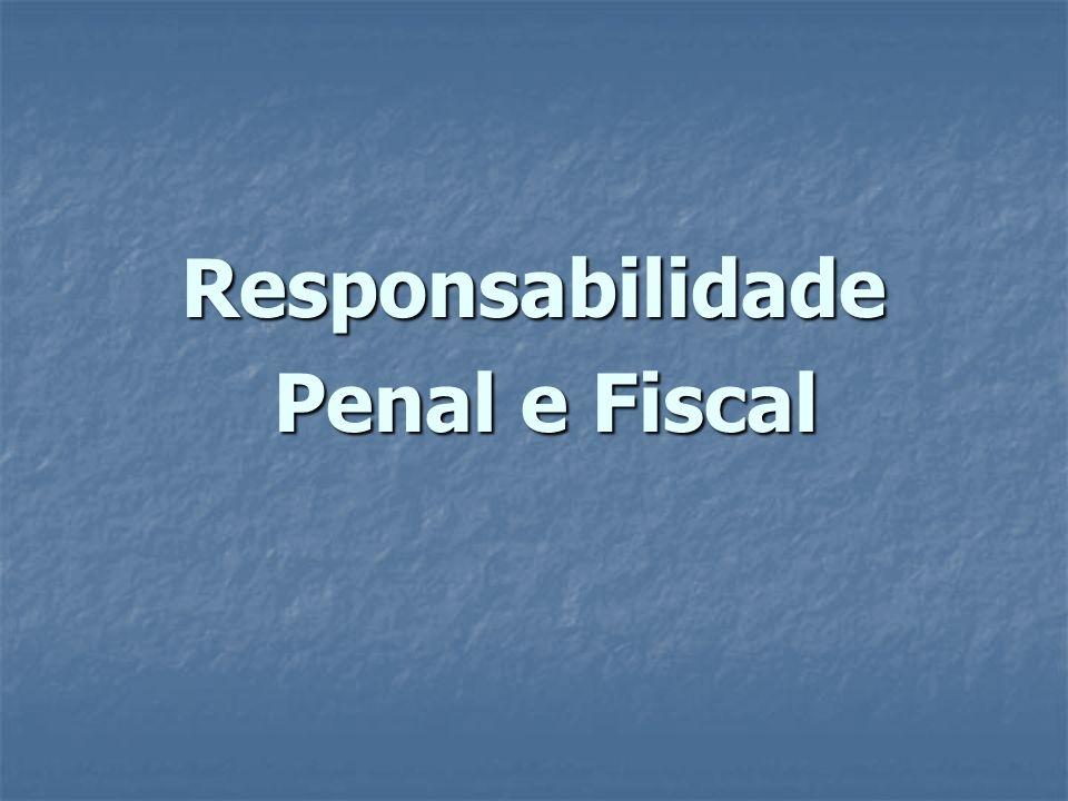 Responsabilidade Penal e Fiscal Penal e Fiscal