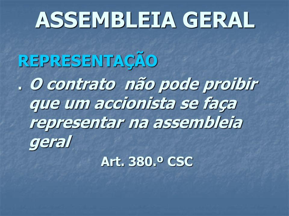 ASSEMBLEIA GERAL REPRESENTAÇÃO. O contrato não pode proibir que um accionista se faça representar na assembleia geral Art. 380.º CSC