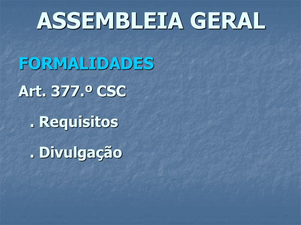 ASSEMBLEIA GERAL FORMALIDADES Art. 377.º CSC. Requisitos. Divulgação