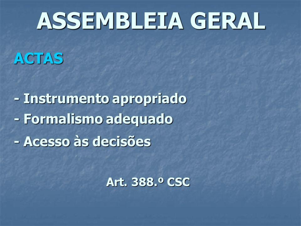 ASSEMBLEIA GERAL ACTAS - Instrumento apropriado - Formalismo adequado - Acesso às decisões Art. 388.º CSC