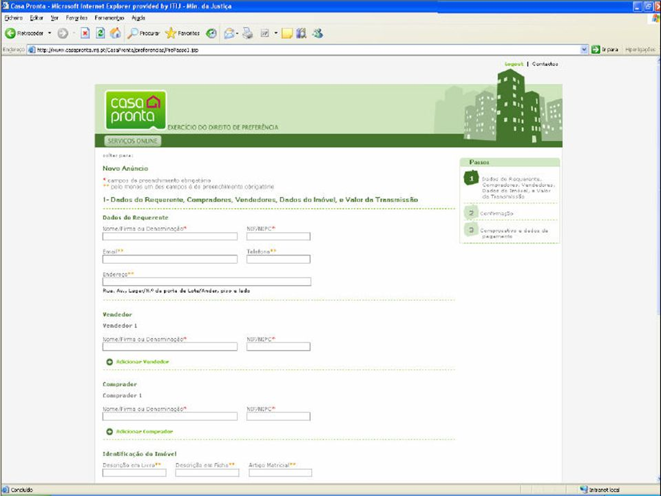CERTIDÃO ONLINE DISPENSA DE REGISTOS PROVISÓRIOS É disponibilizada uma certidão online, em suporte electrónico e permanentemente actualizada, no sítio www.casapronta.mj.pt.