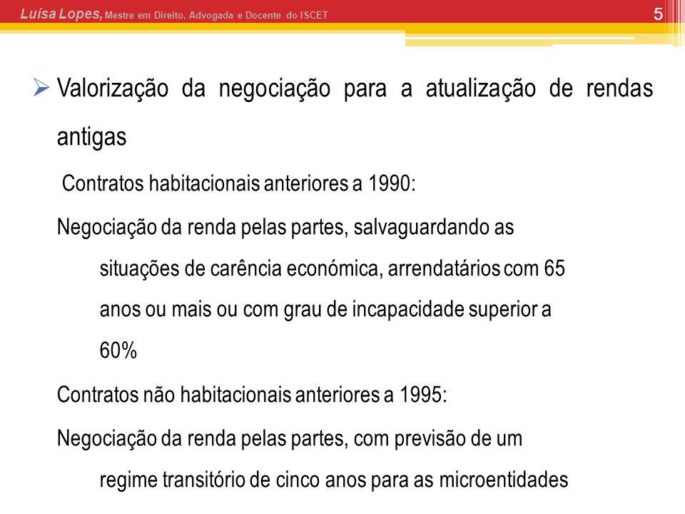 5 Valorização da negociação para a atualização de rendas antigas Contratos habitacionais anteriores a 1990: Negociação da renda pelas partes, salvagua