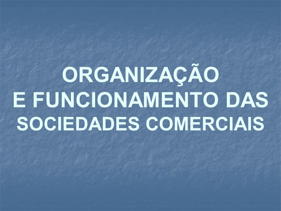 ORGANIZAÇÃO E FUNCIONAMENTO DAS SOCIEDADES COMERCIAIS