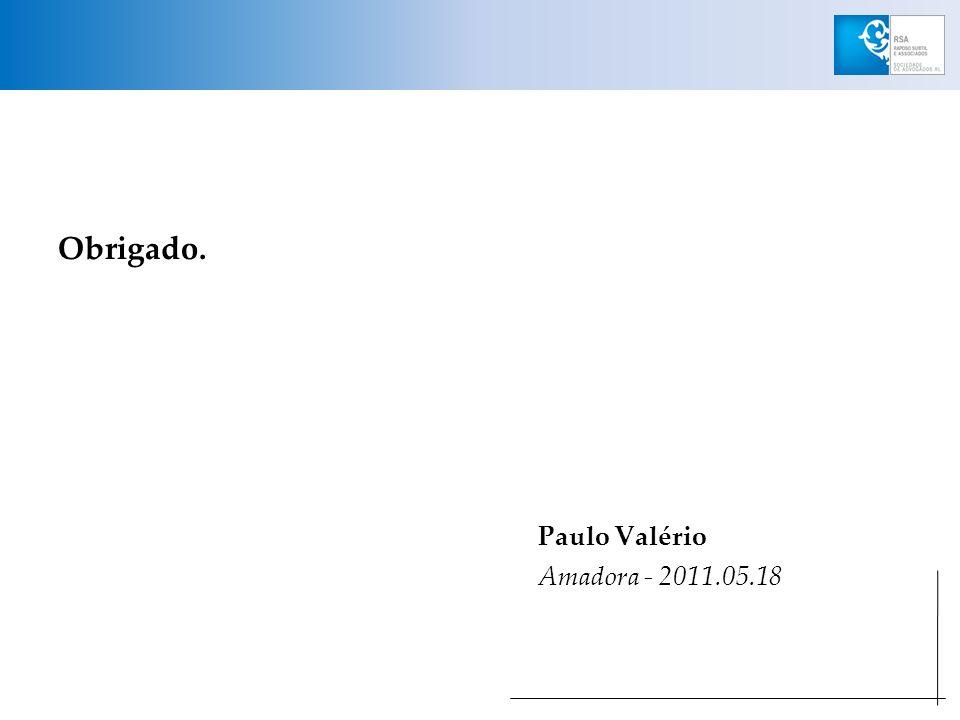 Obrigado. Paulo Valério Amadora - 2011.05.18