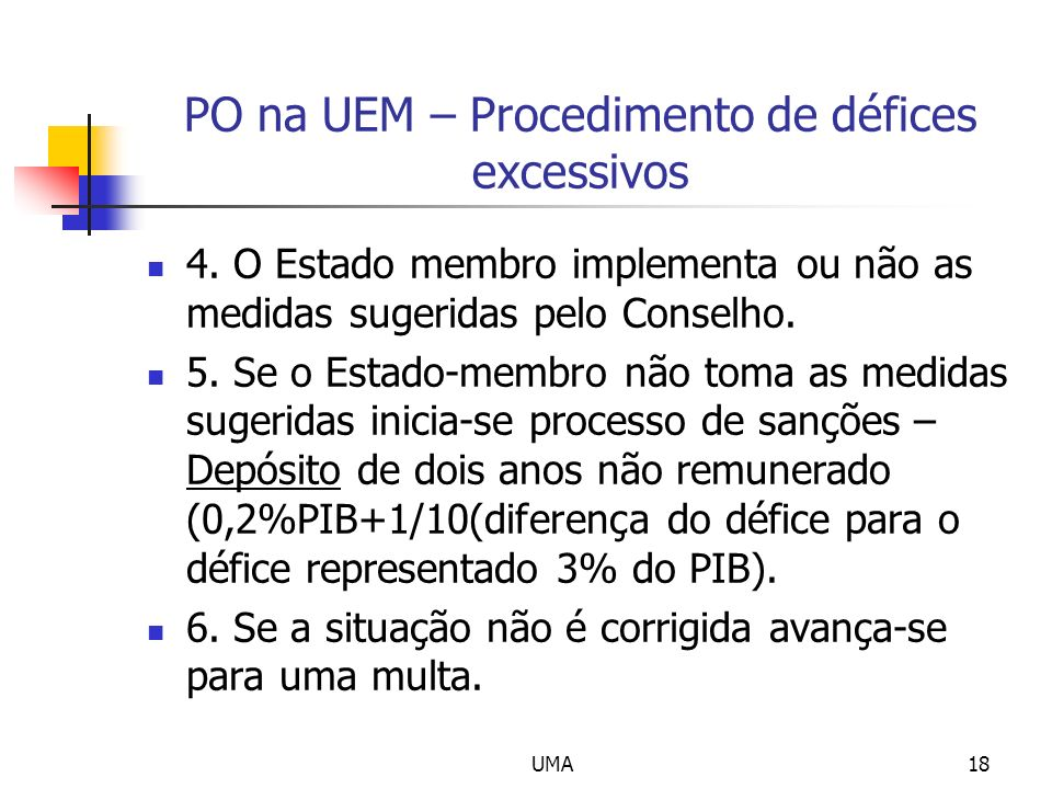 UMA18 PO na UEM – Procedimento de défices excessivos 4.