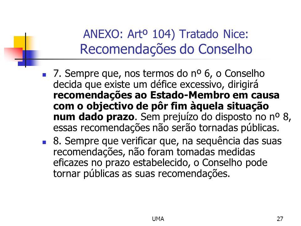 UMA27 ANEXO: Artº 104) Tratado Nice: Recomendações do Conselho 7.