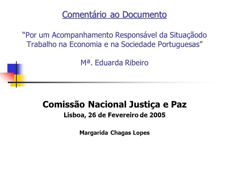 Comentário ao Documento Comentário ao Documento Por um Acompanhamento Responsável da Situaçãodo Trabalho na Economia e na Sociedade Portuguesas Mª.