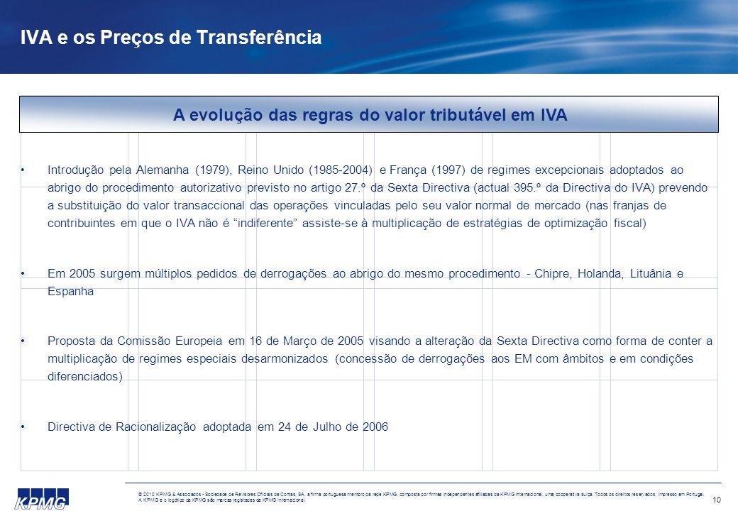 10 © 2010 KPMG & Associados - Sociedade de Revisores Oficiais de Contas, SA, a firma portuguesa membro da rede KPMG, composta por firmas independentes