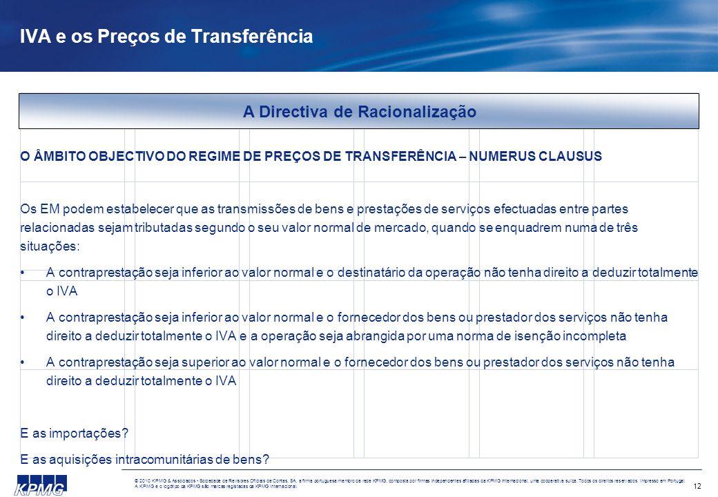 12 © 2010 KPMG & Associados - Sociedade de Revisores Oficiais de Contas, SA, a firma portuguesa membro da rede KPMG, composta por firmas independentes