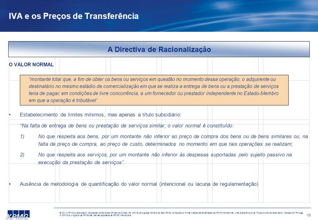 13 © 2010 KPMG & Associados - Sociedade de Revisores Oficiais de Contas, SA, a firma portuguesa membro da rede KPMG, composta por firmas independentes