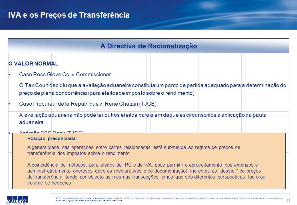 14 © 2010 KPMG & Associados - Sociedade de Revisores Oficiais de Contas, SA, a firma portuguesa membro da rede KPMG, composta por firmas independentes