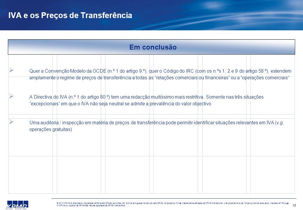 18 © 2010 KPMG & Associados - Sociedade de Revisores Oficiais de Contas, SA, a firma portuguesa membro da rede KPMG, composta por firmas independentes