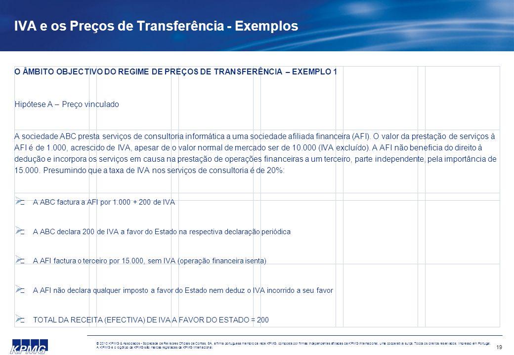19 © 2010 KPMG & Associados - Sociedade de Revisores Oficiais de Contas, SA, a firma portuguesa membro da rede KPMG, composta por firmas independentes