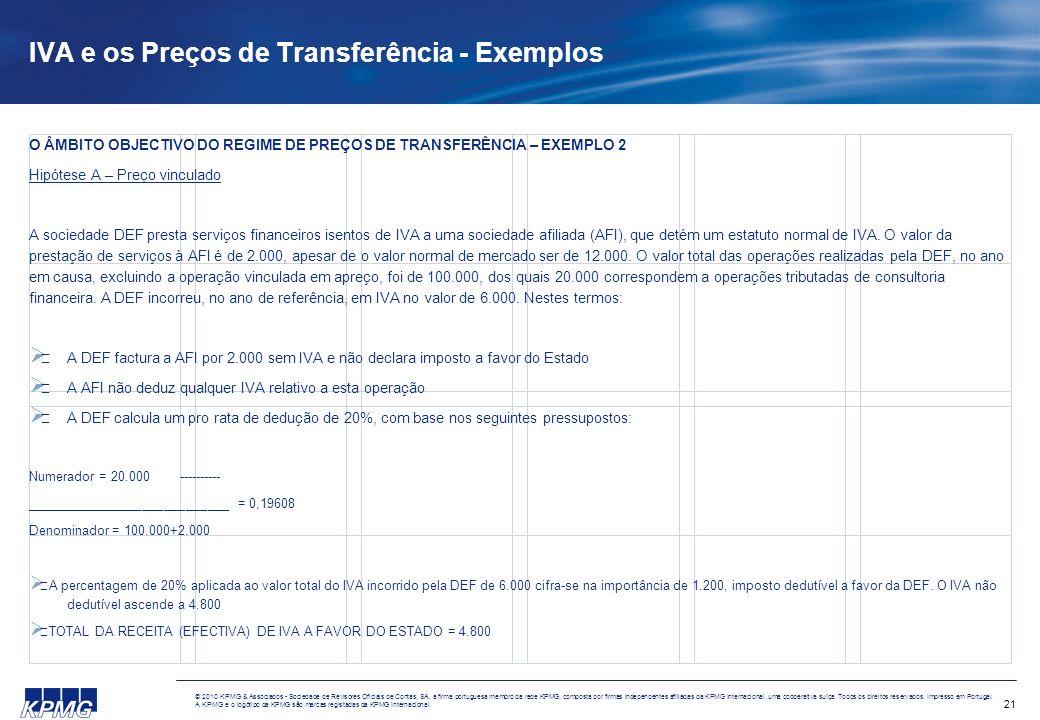 21 © 2010 KPMG & Associados - Sociedade de Revisores Oficiais de Contas, SA, a firma portuguesa membro da rede KPMG, composta por firmas independentes