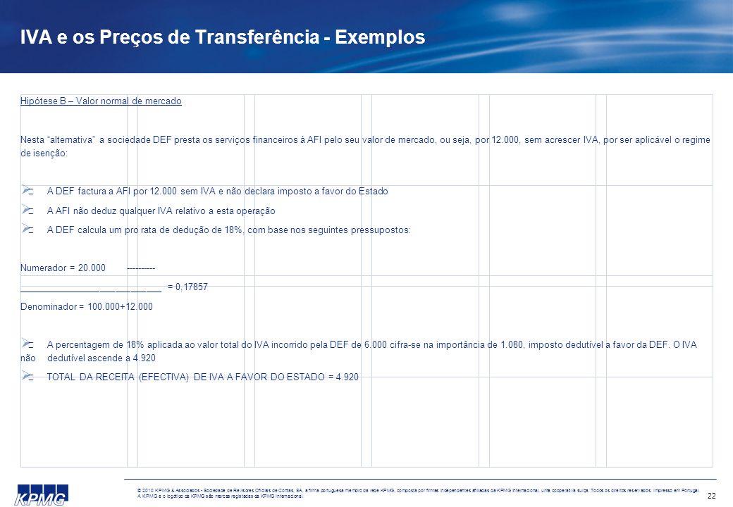 22 © 2010 KPMG & Associados - Sociedade de Revisores Oficiais de Contas, SA, a firma portuguesa membro da rede KPMG, composta por firmas independentes