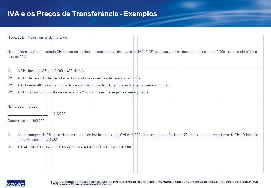 24 © 2010 KPMG & Associados - Sociedade de Revisores Oficiais de Contas, SA, a firma portuguesa membro da rede KPMG, composta por firmas independentes
