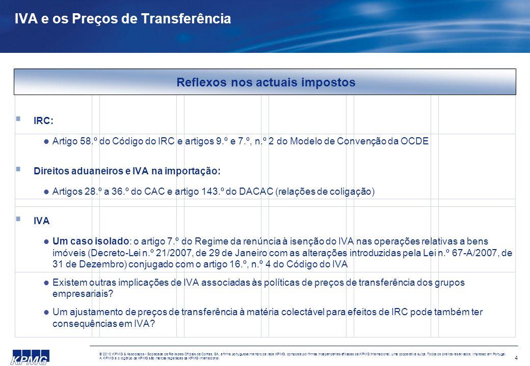 4 © 2010 KPMG & Associados - Sociedade de Revisores Oficiais de Contas, SA, a firma portuguesa membro da rede KPMG, composta por firmas independentes