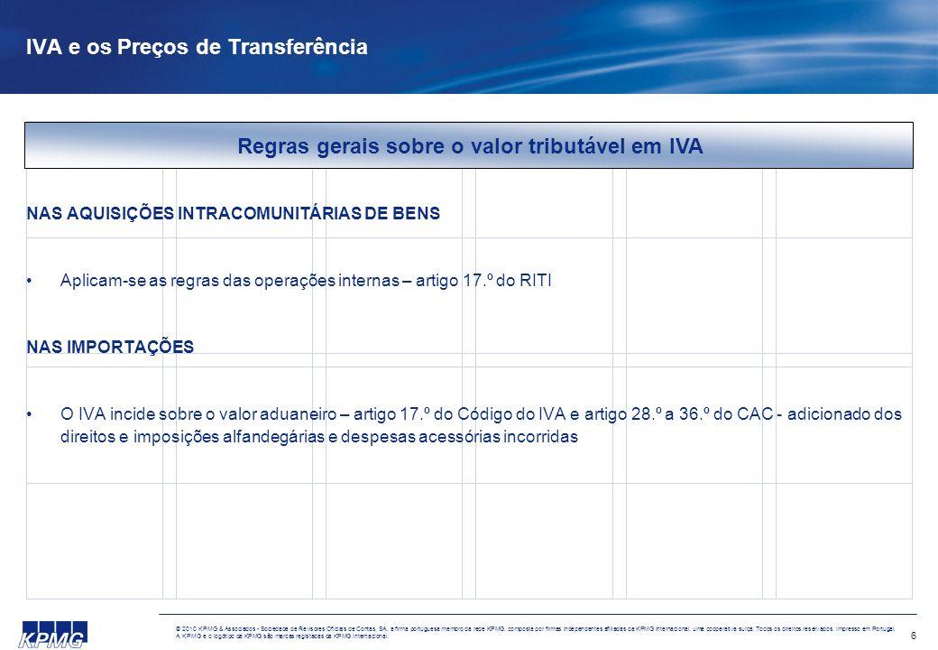 6 © 2010 KPMG & Associados - Sociedade de Revisores Oficiais de Contas, SA, a firma portuguesa membro da rede KPMG, composta por firmas independentes